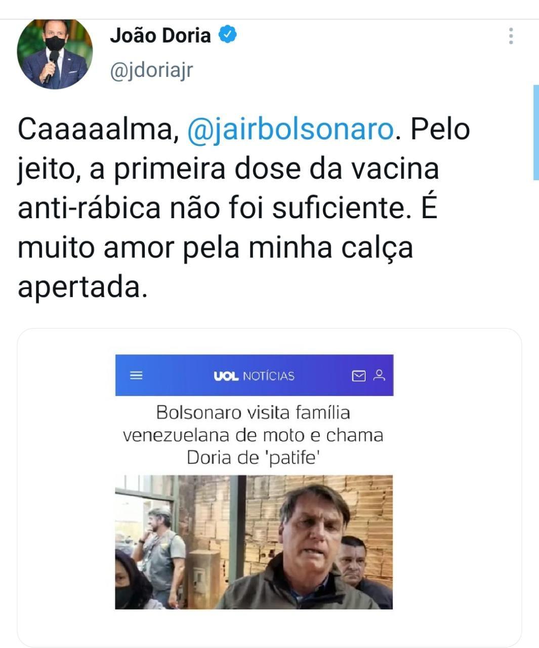 Doria a Bolsonaro: 'É muito amor pela minha calça apertada'
