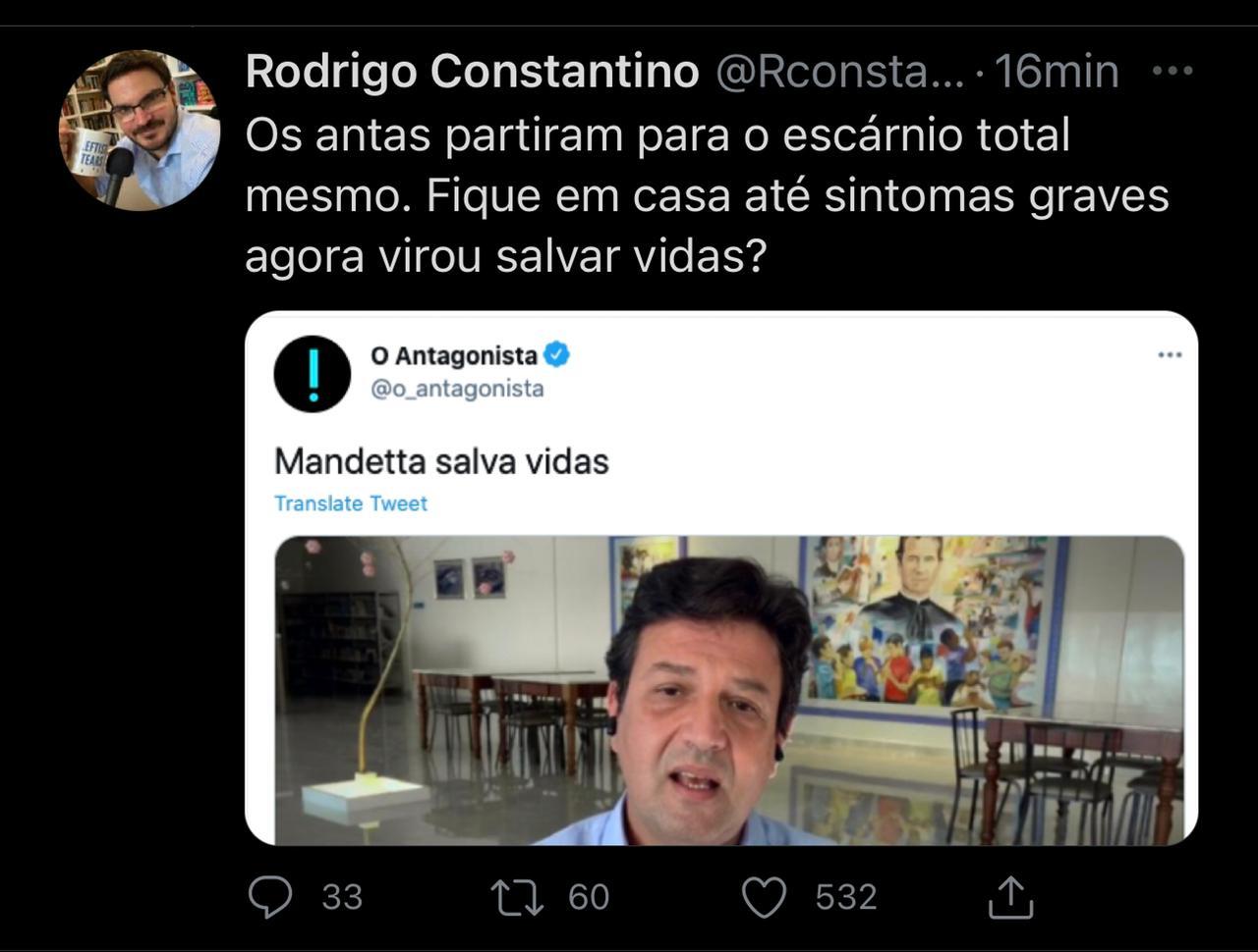 """'O Antagonista' diz que Mandetta 'salva vidas' e Constantino rebate: """"Fique em casa até sintomas graves agora virou salvar vidas?"""""""